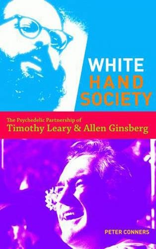 9780872865358: White Hand Society: The Psychedelic Partnership of Timothy Leary and Allen Ginsberg