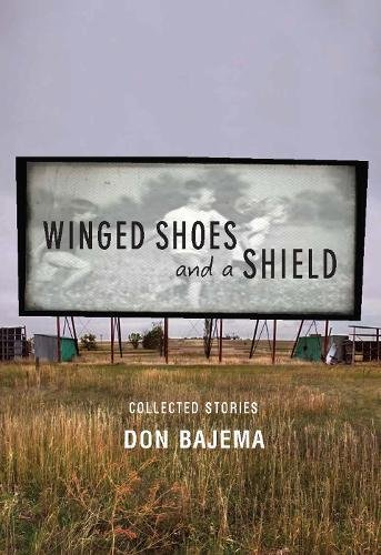 Winged Shoes and a Shield: Collected Stories: Bajema, Don