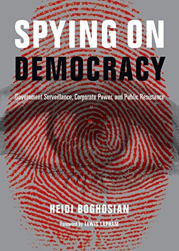 Spying on Democracy: Government Surveillance, Corporate Power: Heidi Boghosian