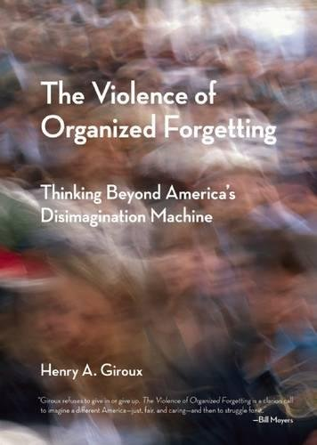 9780872866195: The Violence of Organized Forgetting: Thinking Beyond America's Disimagination Machine (City Lights Open Media)