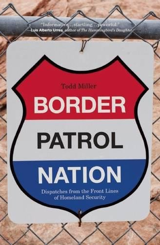 9780872866317: Border Patrol Nation: Dispatches from the Front Lines of Homeland Security (City Lights Open Media)