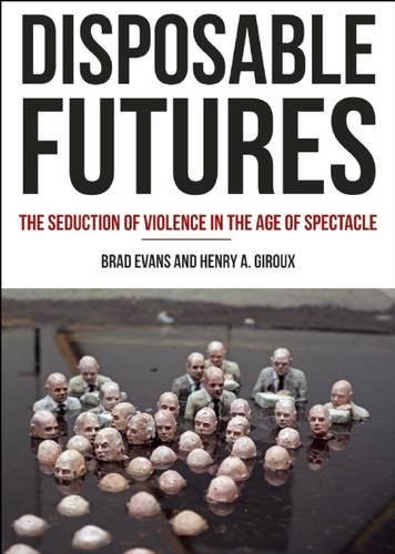9780872866584: Disposable Futures: The Seduction of Violence in the Age of Spectacle (City Lights Open Media)