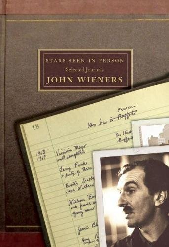Stars Seen in Person: Selected Journals of: Wieners, John