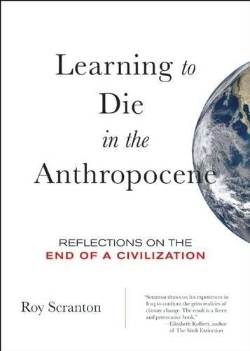 9780872866690: Learning to Die in the Anthropocene: Reflections on the End of a Civilization