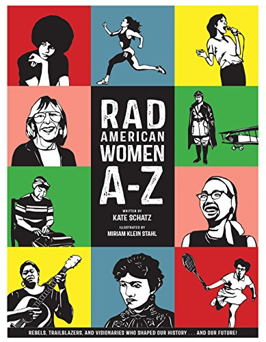 9780872866836: Rad American Women A-Z: Rebels, Trailblazers, and Visionaries who Shaped Our History . . . and Our Future! (City Lights/Sister Spit)