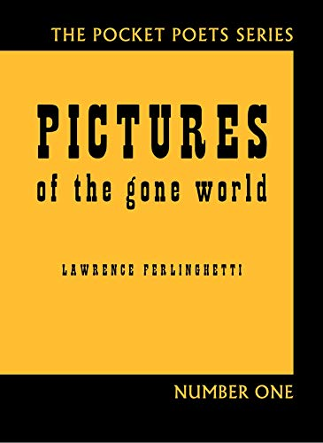 9780872866904: Pictures of the Gone World: 60th Anniversary Edition (City Lights Pocket Poets)