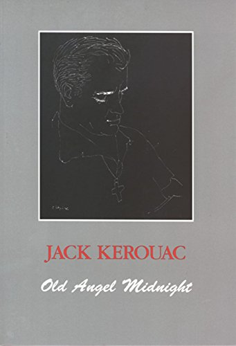 Old Angel Midnight: Kerouac, Jack/ Charters,
