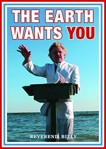 The Earth Wants YOU (Paperback): Reverend Billy Talen