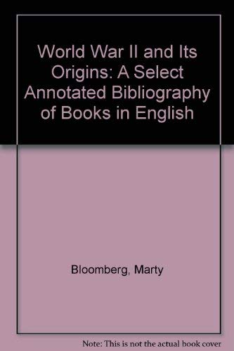 9780872870895: World War II and Its Origins: A Select Annotated Bibliography of Books in English