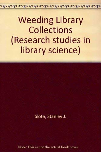 9780872871052: Weeding Library Collections (Research studies in library science)
