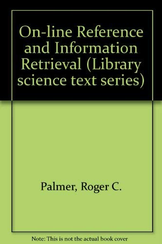 9780872873476: On-line Reference and Information Retrieval (Library science text series)