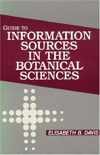 Guide to Information Sources in the Botanical Sciences.: Davis, Elisabeth