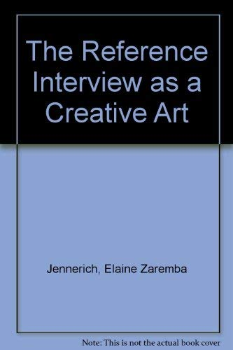 9780872874459: The Reference Interview As a Creative Art