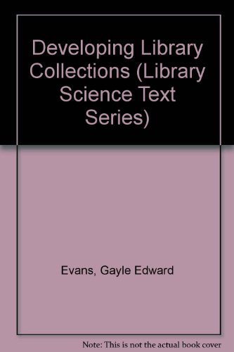 9780872874633: Developing Library Collections (Library Science Text Series)