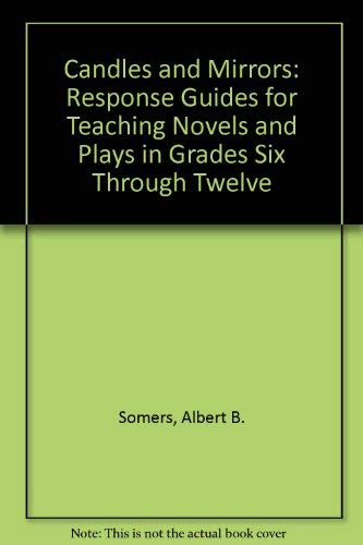 9780872874688: Candles and Mirrors: Response Guides for Teaching Novels and Plays in Grades Six Through Twelve