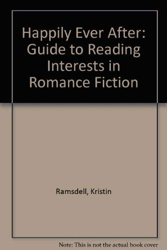 Happily Ever After - a Guide to Reading Interests in Romance Fiction: Ramsdell, Kristin
