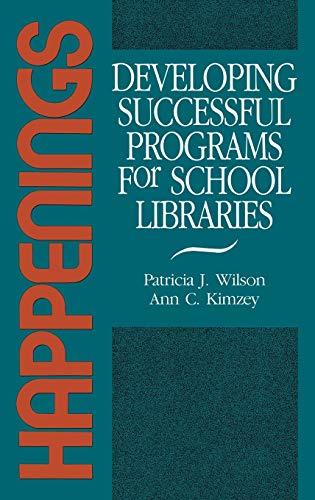 9780872875227: Happenings: Developing Successful Programs for School Libraries