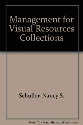 Management for Visual Resources Collections: Schuller, Nancy S., Arzola, F. Terry