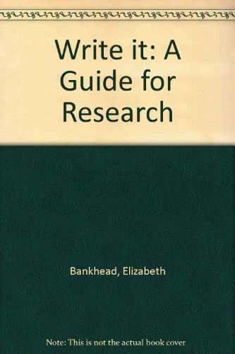 9780872876767: Write It: A Guide for Research