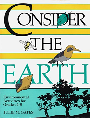 9780872877344: Consider the Earth: Environmental Activities for Grades 4-8