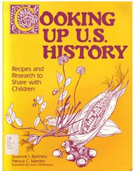 9780872877825: Cooking Up U.S. History: Recipes and Research to Share With Children