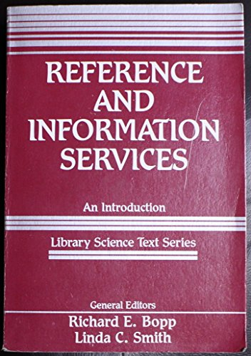 Reference and Information Services : An Introduction: Linda C. Smith;