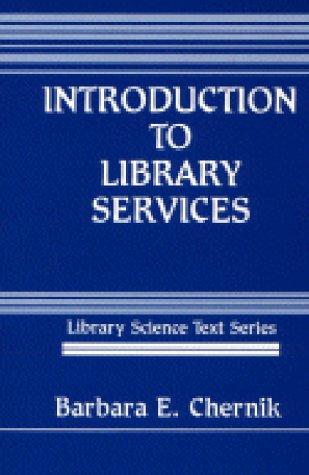 9780872879317: Introduction to Library Services (Library Science Text Series)