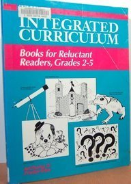 9780872879942: The Integrated Curriculum: Books for Reluctant Readers, Grades 2-5