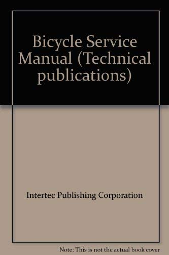 Bicycle Service Manual (Technical publications): Intertec Publishing Corporation