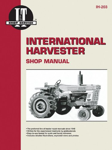 Interntaional Harvester a Collection of I & T Shop Service Manuals (Ih-203): Penton Staff