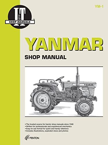 Yanmar: I&t Shop Manual - Models Ym135, Ym135D, Ym155, Ym155D, Ym195, Ym195D, Ym240, Ym240D, Ym...