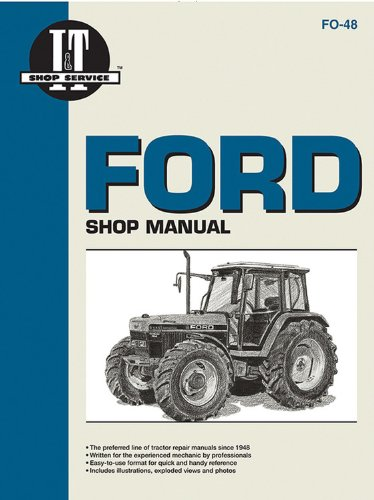 9780872885905: Ford Shop Manual Models5640 6640 7740 7840+: Models 5640/6640/7740/7840/8240/8340 (I & T Shop Service Manuals)