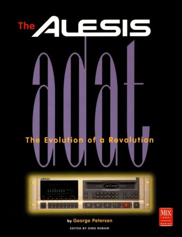 9780872886865: The Alesis Adat: The Evolution Of A Revolution (Mix Pro Audio Series)
