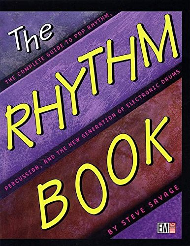 The Rhythm Book : The Complete Guide to Pop Rhythm, Percussion and the New Generation of Electric ...