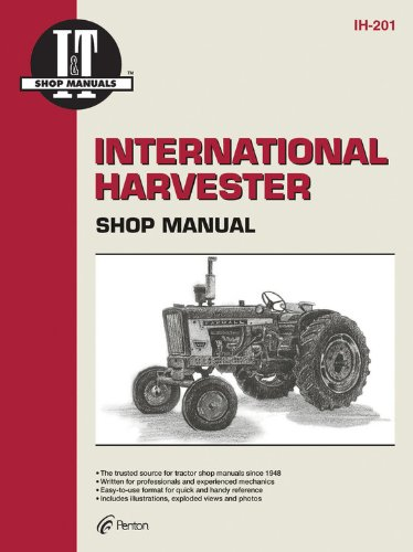9780872887893: International Harvester: A Collection of I&t Shop Service Manuals Covering 21 Popular International Harvester Tractor Models