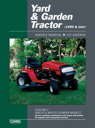 Yard & Garden Tractor Service Manual- 1990 & Later, Vol. 3: Single & Multi-Cylinder ...