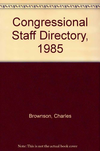 9780872890619: Congressional Staff Directory, 1985