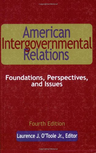 American Intergovernmental Relations: Foundations,perspectives, And Issues: Lawrence J. O'Toole