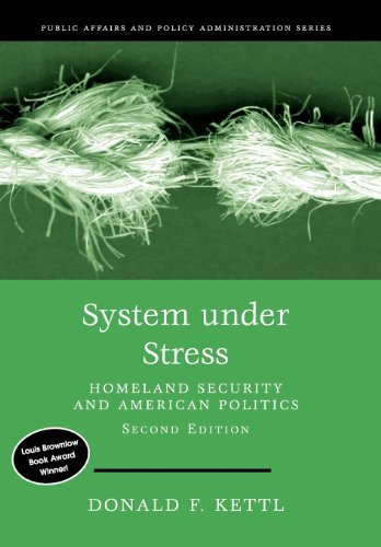 System Under Stress: Homeland Security and American Politics, 2nd Edition (Public Affairs and Policy Administration Series) (0872893332) by Kettl D