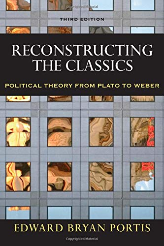 9780872893399: Reconstructing the Classics: Political Theory From Plato To Weber, 3rd Edition (Chatham House Studies in Political Thinking)