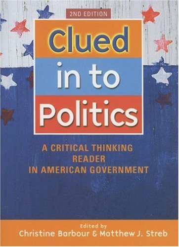 9780872894419: Clued In To Politics: A Critical Thinking Reader In American Government, 2nd Edition
