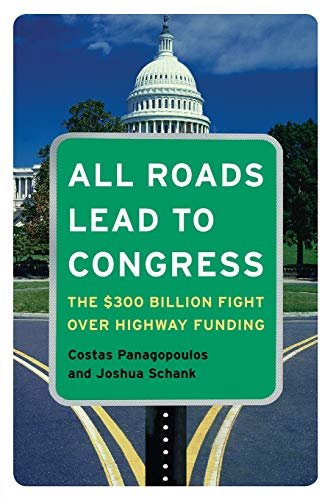 9780872894617: All Roads Lead To Congress: the $300 Billion Fight Over Highway Funding