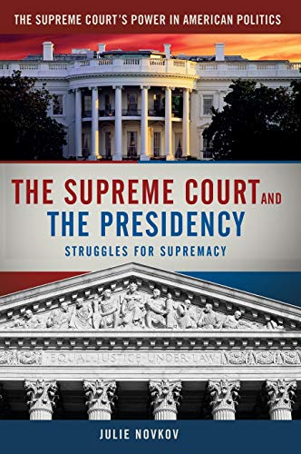 The Supreme Court and The Presidency: Struggles for Supremacy (Supreme Court's Power in ...