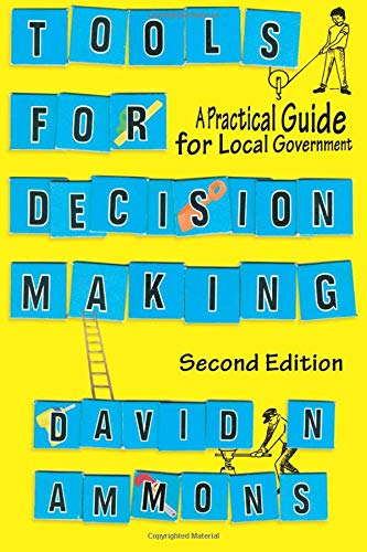 9780872895973: Tools For Decision Making: A Practical Guide For Local Government, 2nd Edition