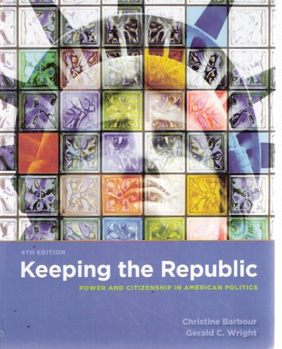 9780872896024: Keeping the Republic: Power and Citizenship in American Politics