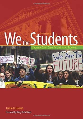 We the Students: Supreme Court Cases for and about Students, 3rd Edition: Jamin B. Raskin