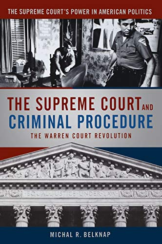 The Supreme Court and Criminal Procedures (The Supreme Court's Power in American Politics): ...