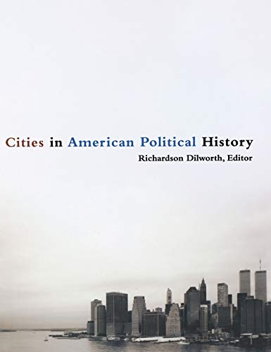 9780872899117: Cities in American Political History