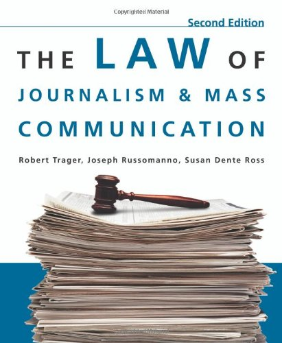 The Law of Journalism and Mass Communication: Trager R; Russomanno