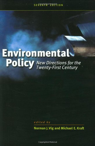 Environmental Policy: New Directions for the Twenty-first: Vig N, Kraft